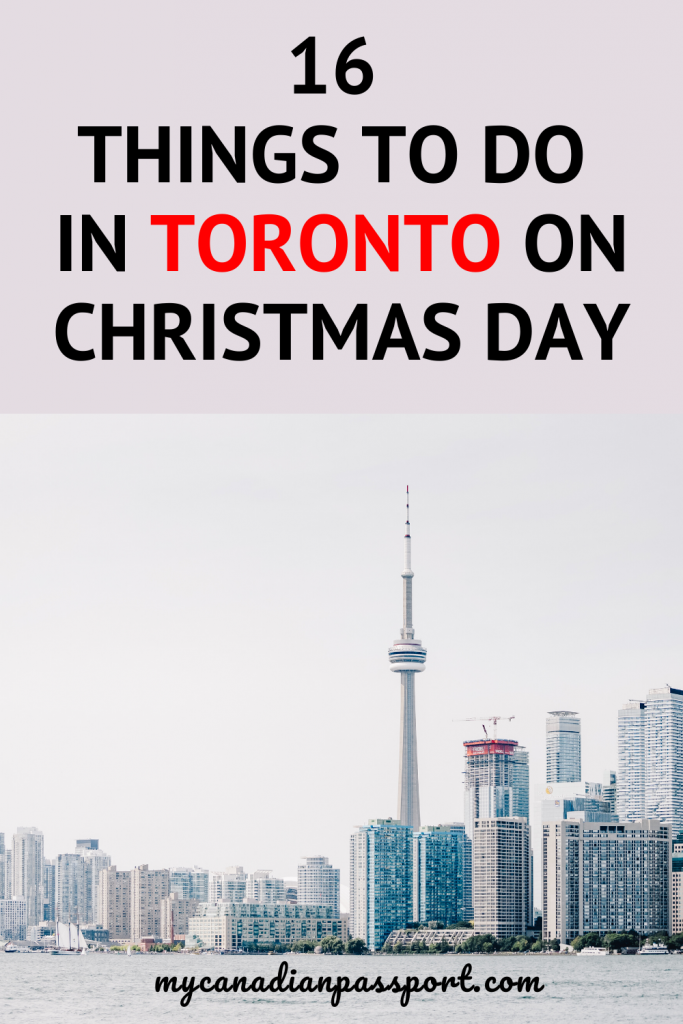Things to do in Toronto on Christmas Day Pin